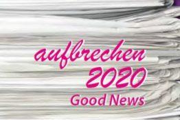 aufbrechen 2020 - Good News