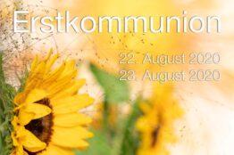 Erstkommunion 22. und 23. August 2020